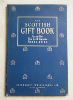 zz The Scottish Gift Book (Girl Guides Association, c.1948) - legends, folk songs etc. (SOLD)